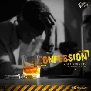 Kofi Kinaata - Confession (Prod. by Kin Dee)